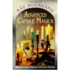 Advanced Candle Magick (More Spells and Rituals for Every Purpose)