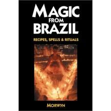 Magic From Brazil (Recipes, Spells & Rituals)