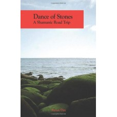Dance of Stones ( A Shamanic Road Trip)