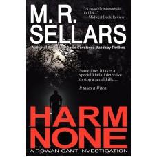 Harm None (A Rowan Gant Investigation)