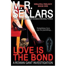 Love is the Bond (A Rowan Gant Investigation)